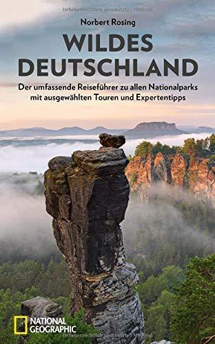 Wildes Deutschland: Der Reiseführer für alle Nationalparks mit Tourenempfehlungen und individuellen...