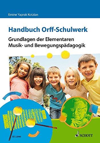 Handbuch Orff-Schulwerk: Grundlagen der Elementaren Musik- und Bewegungspädagogik