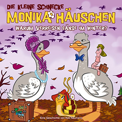 Die kleine Schnecke Monika Häuschen: Warum verreisen Gänse im Winter?