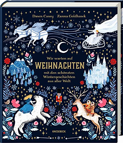 Wir warten auf Weihnachten: mit den schönsten Wintergeschichten aus aller Welt