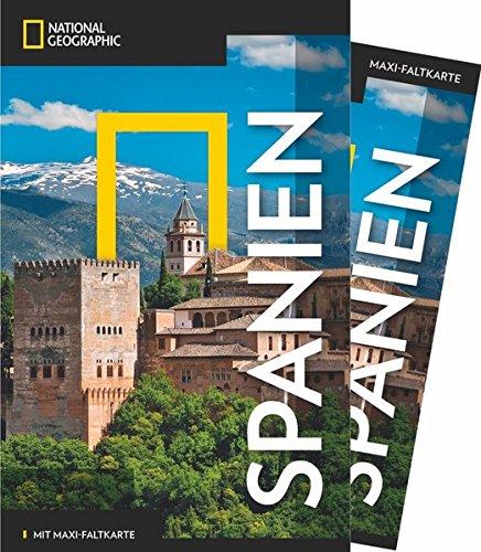 NATIONAL GEOGRAPHIC Reiseführer Spanien: Das ultimative Reisehandbuch mit über 500 Adressen und...