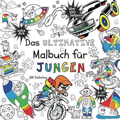 Das Ultimative Malbuch für Jungen (Activity Bücher, Rätsel & Malbücher für Kinder, Teens und...