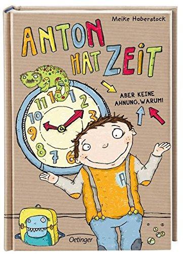 Anton hat Zeit: Aber keine Ahnung, warum!