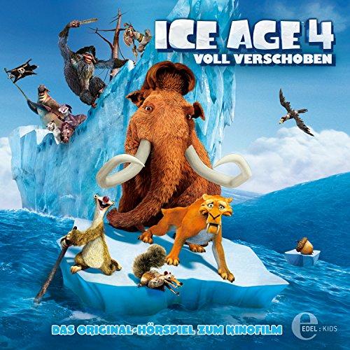 Ice Age 4 - Voll verschoben! (Das Original-Hörspiel zum Kinofilm)