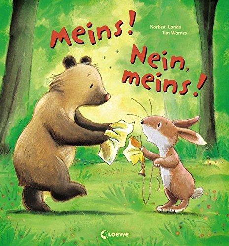 Meins! Nein, meins!: Liebevolle Bilderbuchgeschichte zum Thema Freundschaft und Versöhnung für Kinder...
