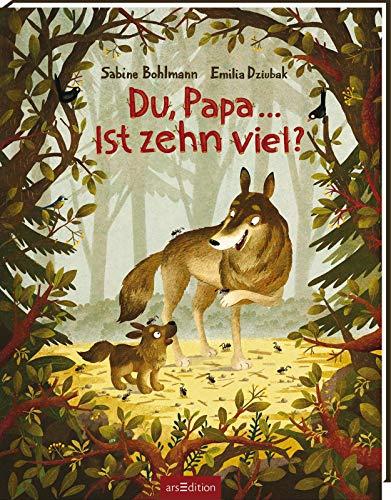 Du, Papa ... Ist zehn viel?: Kinderbuch ab 3, Geschichte von Papa und Kind über die Kraft von Fragen und...