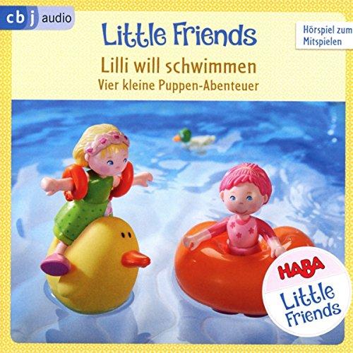 HABA Little Friends – Lilli will schwimmen: Vier kleine Puppen-Abenteuer zum Hören und Mitspielen!...