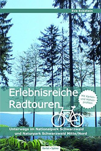 Erlebnisreiche Radtouren. Unterwegs im Nationalpark Schwarzwald und Naturpark Schwarzwald Mitte/Nord:...