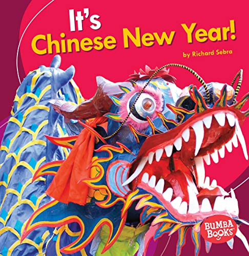 It's Chinese New Year! (Bumba Books: It's a Holiday!)