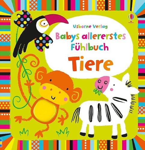 Babys allererstes Fühlbuch: Tiere