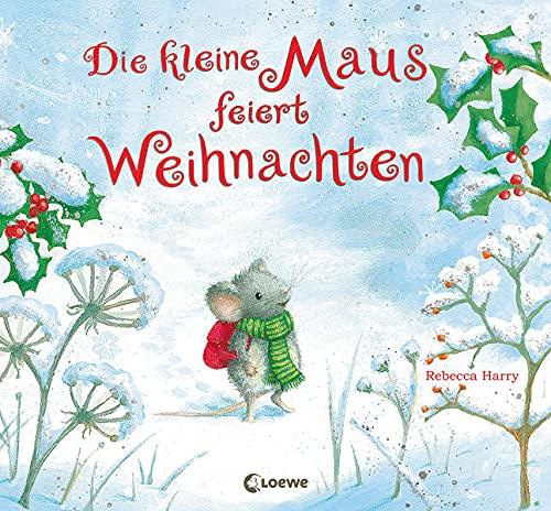 Die kleine Maus feiert Weihnachten: Bilderbuch zum Vorlesen für Kinder ab 3 Jahre