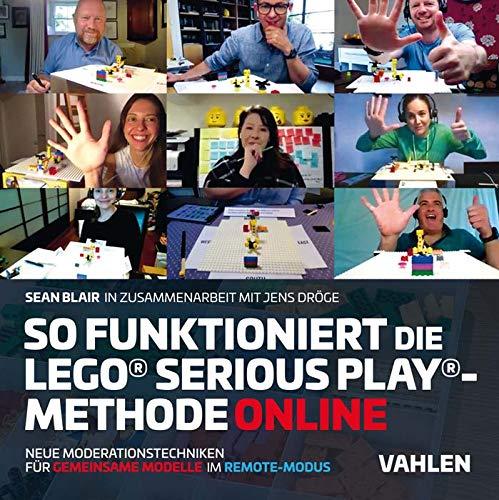 So funktioniert die Lego® Serious Play®-Methode online: Neue Moderationstechniken für gemeinsame...