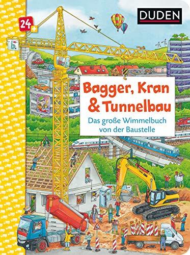 Duden 24+: Bagger, Kran und Tunnelbau. Das große Wimmelbuch von der Baustelle (DUDEN Pappbilderbücher...
