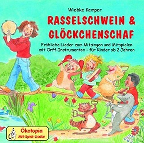 Rasselschwein und Glöckchenschaf. CD: Mit Orff-Instrumenten im Kinder-und Musikgarten spielerisch...