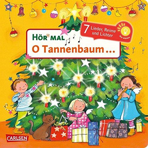 Hör mal (Soundbuch): O Tannenbaum ...: 7 Lieder, Reime, Geschichten und Lichter - Mein liebstes...