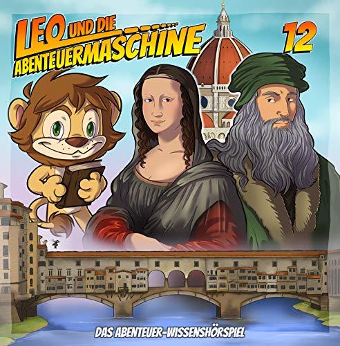 Leo und die Abenteuermaschine 12 | Leonardo Da Vinci | Kinderhörspiel | Wissenshörspiel | Mona Lisa