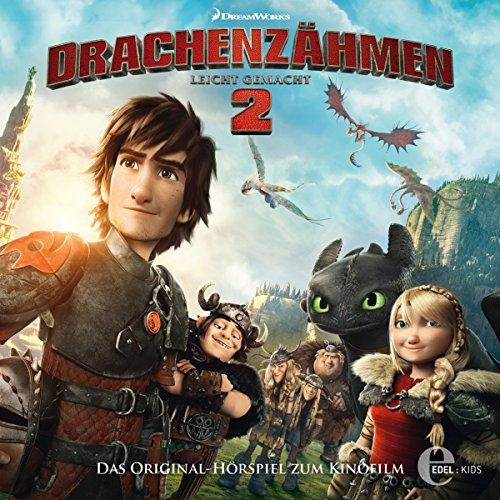 Drachenzähmen leicht gemacht 2: Das Original-Hörspiel zum Kinofilm